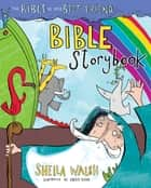 The Bible Is My Best Friend Bible Storybook ebook by Sheila Walsh