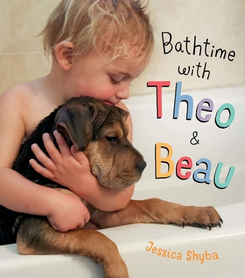 Bathtime with Theo and Beau - with Free Poster Included eBook by Jessica Shyba