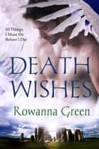 Death Wishes ebook by Rowanna Green