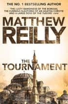 The Tournament ebook by Matthew Reilly