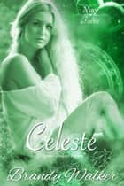 Celeste - May ebook by Brandy Walker
