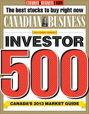 Investor 500 - Canada's 2013 Market Guide ebook by Canadian Business