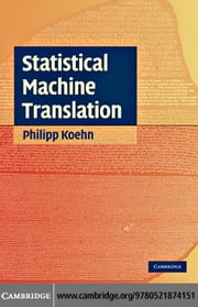 Statistical Machine Translation ebook by Koehn, Philipp