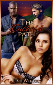 "The Cuckold Path (Book 1 of ""The One Less Traveled"") ebook by J.C. Wittol"
