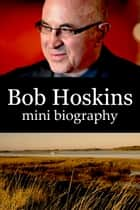 Bob Hoskins Mini Biography ebook by eBios