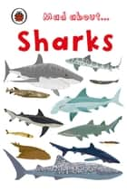 Mad About Sharks ebook by