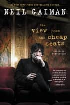 The View from the Cheap Seats ebook by Neil Gaiman