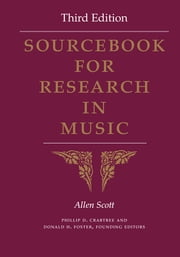 Sourcebook for Research in Music, Third Edition ebook by Allen Scott