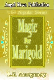 Magic for Marigold ebook by L.M. Montgomery