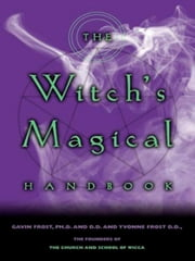 The Witch's Magical Handbook ebook by Gavin Frost, Yvonne Frost