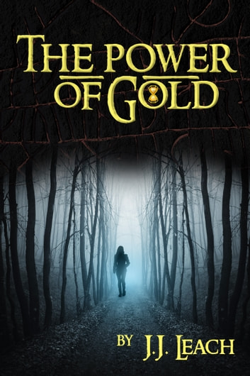 The Power of Gold ebook by J.J. Leach