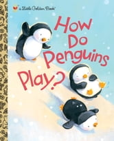 How Do Penguins Play? ebook by Diane Muldrow