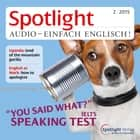 Englisch lernen Audio - Mündliches Englisch - Spotlight Audio 02/15 - Speaking Test audiobook by