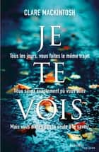 Je te vois ebook by Clare MCINTOSH