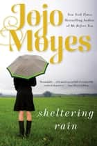 Sheltering Rain ebook by Jojo Moyes
