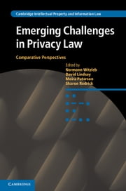 Emerging Challenges in Privacy Law - Comparative Perspectives ebook by Normann Witzleb,David Lindsay,Moira Paterson,Sharon Rodrick