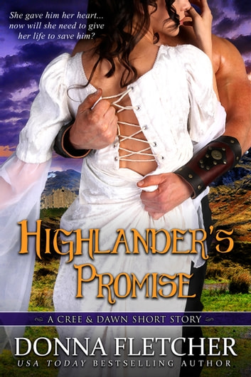 Highlander's Promise A Cree & Dawn Short Story ebook by Donna Fletcher