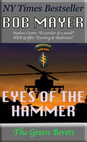 Eyes of the Hammer - The Green Berets ebook by Bob Mayer