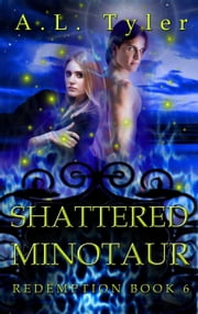 Shattered Minotaur - Redemption, #6 ebook by A.L. Tyler