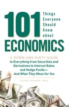 101 Things Everyone Should Know About Economics ebook by Peter Sander
