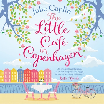 The Little Café in Copenhagen (Romantic Escapes, Book 1) audiobook by Julie Caplin