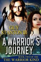 A Warrior's Journey ebook by Guy S. Stanton III