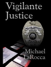 Vigilante Justice ebook by Larocca, Michael