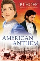 American Anthem ebook by BJ Hoff