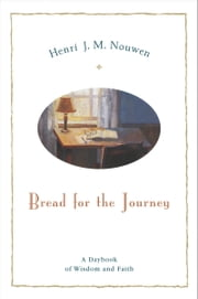 Bread for the Journey - A Daybook of Wisdom and Faith ebook by Henri J. M. Nouwen