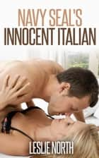 Navy Seal's Innocent Italian - The Denver Men, #4 ebook by Leslie North