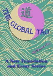 The Global Tao - A New Translation and Essay Series ebook by Darren Shi
