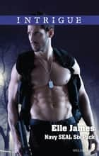 Navy Seal Six Pack ebook by Elle James