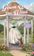 Gown with the Wind ebook by