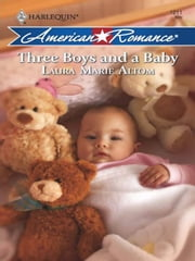 Three Boys and a Baby ebook by Laura Marie Altom