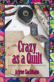 Crazy as a Quilt ebook by Arlene Sachitano