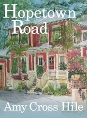 Hopetown Road ebook by Amy Cross Hile
