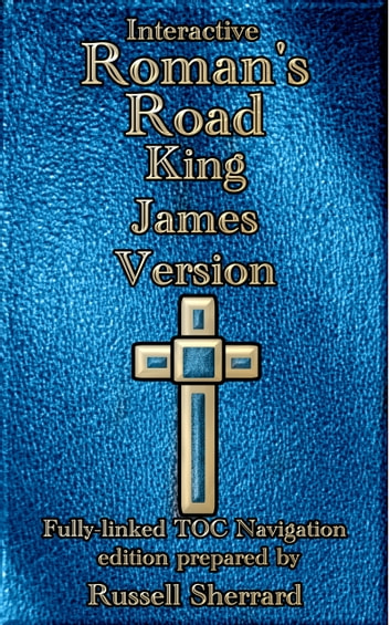 Interactive Romans Road - King James Version ebook by Russell Sherrard