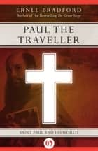 Paul the Traveller ebook by Ernle Bradford