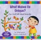 What Makes Us Unique? - Our First Talk About Diversity ebook by Dr. Jillian Roberts, Cindy Revell