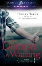 A Demon in Waiting ebook by Holley Trent