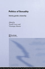 Politics of Sexuality - Identity, Gender, Citizenship ebook by Terrell Carver,Veronique Mottier