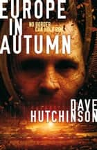 Europe in Autumn ebook by Dave Hutchinson
