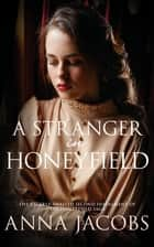 A Stranger in Honeyfield 電子書 by Anna Jacobs