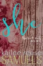 She - She/He A Duet, #1 ebook by Kailee Reese Samuels