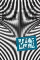 Realidades Adaptadas - Os contos de Philip K. Dick que inspiraram grandes sucessos do cinema ebook by Philip K. Dick, Ludimila Hashimoto