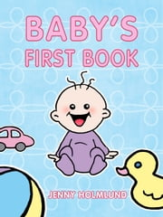 Baby's First Book ebook by Jenny Holmlund