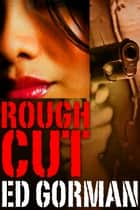 Rough Cut ebook by Ed Gorman
