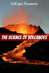 The Science of Volcanoes ebook by KidCaps