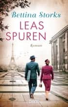 Leas Spuren - Roman ebook by Bettina Storks