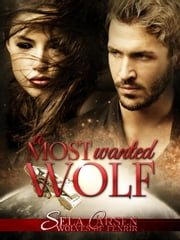 A Most Wanted Wolf - Wolves of Fenrir, #2 ebook by Sela Carsen